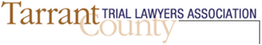 tarrant county trial lawyers association